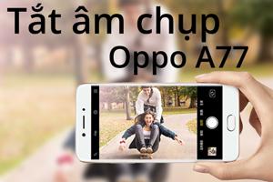 Cách tắt âm thanh khi chụp trên Oppo A77