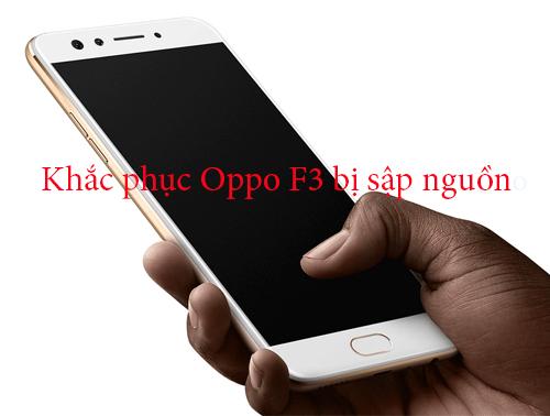 Khắc phục tình trạng Oppo F3 bị tắt nguồn đột ngột