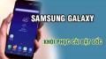 Hướng dẫn khôi phục cài đặt gốc trên điện thoại Samsung Galaxy