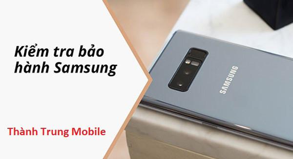 Note lại ngay! Cách tự check bảo hành điện thoại Samsung tại nhà