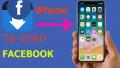 [Mẹo] Cách tải Video Facebook về iPhone đơn giản bất ngờ