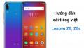 Hướng Dẫn Cài Tiếng Việt Cho Lenovo Z5, Z5s mới nhất 2019