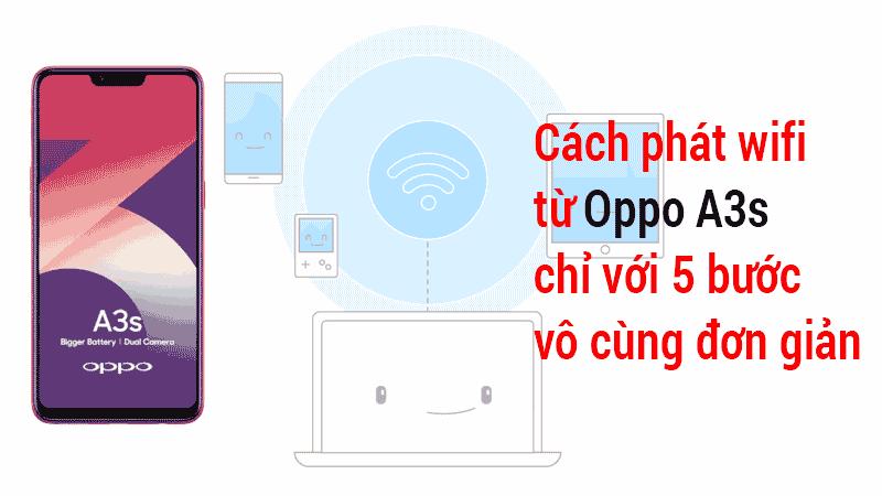 Cách phát wifi từ Oppo A3s chỉ với 5 bước vô cùng đơn giản