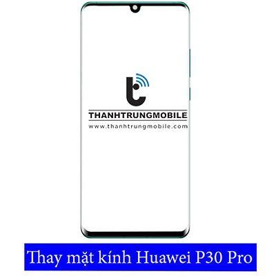 Thay mặt kính Huawei P30, P30 Lite