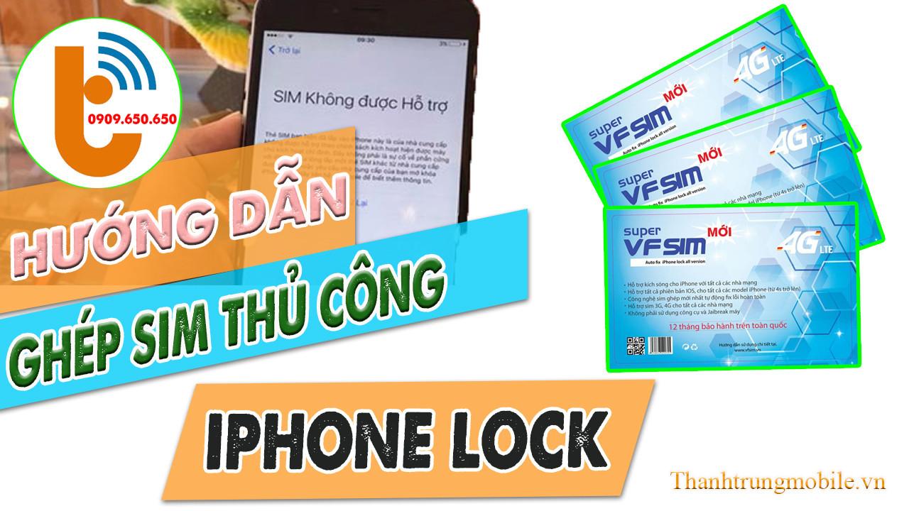 Hướng Dẫn Ghép Sim Thủ Công Cho iPhone mới nhất 2021 (kèm video)
