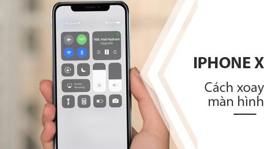 Hướng dẫn cách bật xoay màn hình iPhone X