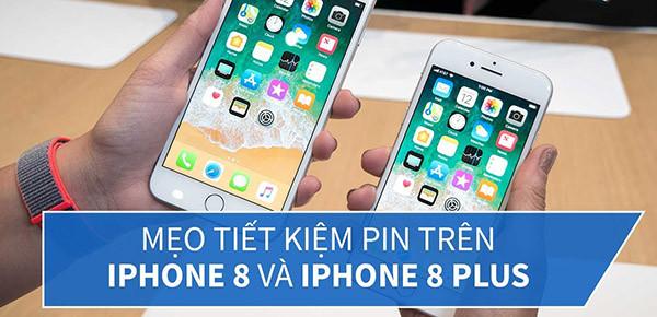 Mẹo vặt giúp bạn tiết kiệm pin iPhone 8 Plus