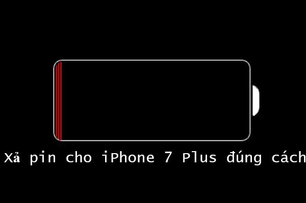 Hướng dẫn xả pin cho iPhone 7 đúng cách lâu chai pin
