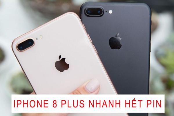 iPhone 8 Plus nhanh hết pin do đâu, khi nào bạn cần thay pin mới?
