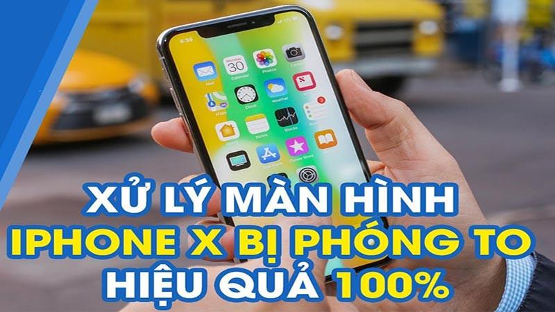Mách bạn cách chỉnh tỷ lệ màn hình iPhone X phóng to, thu nhỏ tùy ý