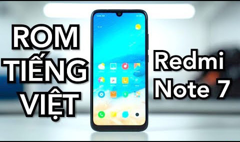 Up rom Tiếng Việt Xiaomi Redmi Note 7, 7 Pro