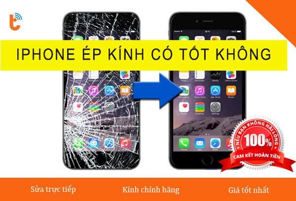 Ép kính iPhone là gì và iPhone ép kính có tốt không?