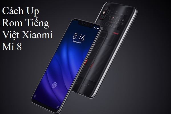 Rom Tiếng Việt Xiaomi Mi 8, 8 Pro, 8 Lite, 8 se