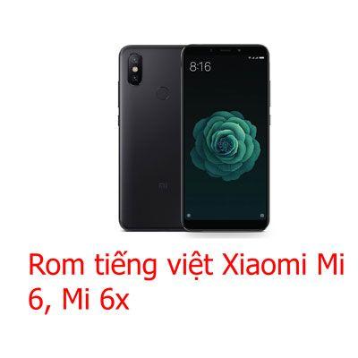 Rom tiếng việt, cài CH Play Xiaomi Mi 6, Mi 6x