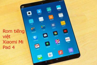 Rom tiếng việt, cài CH Play Xiaomi Mi Pad 4