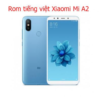 Rom tiếng việt, cài CH Play Xiaomi Mi A2, Mi A2 Lite