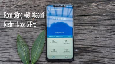 Up rom tiếng Việt, cài CH Play Xiaomi Redmi Note 6 Pro
