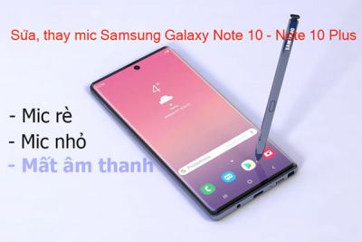 Thay mic Samsung Galaxy Note 10, Note 10 Plus