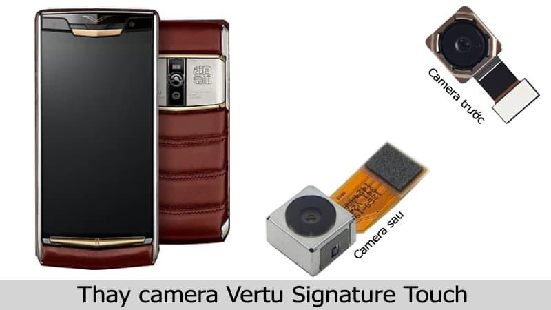 Thay camera Vertu Signature Touch uy tín, chính hãng