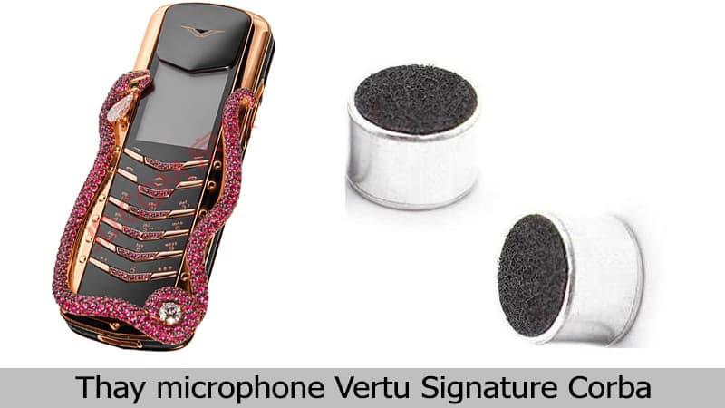 Thay mic Vertu Signature Corba uy tín, lấy liền
