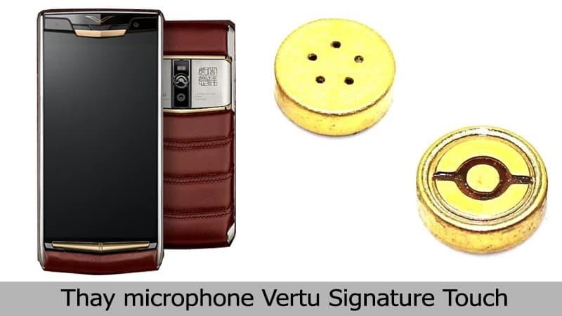 Thay mic Vertu Signature Touch chính hãng, uy tín