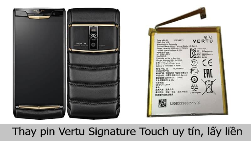 Thay pin Vertu Signature Touch uy tín, lấy liền