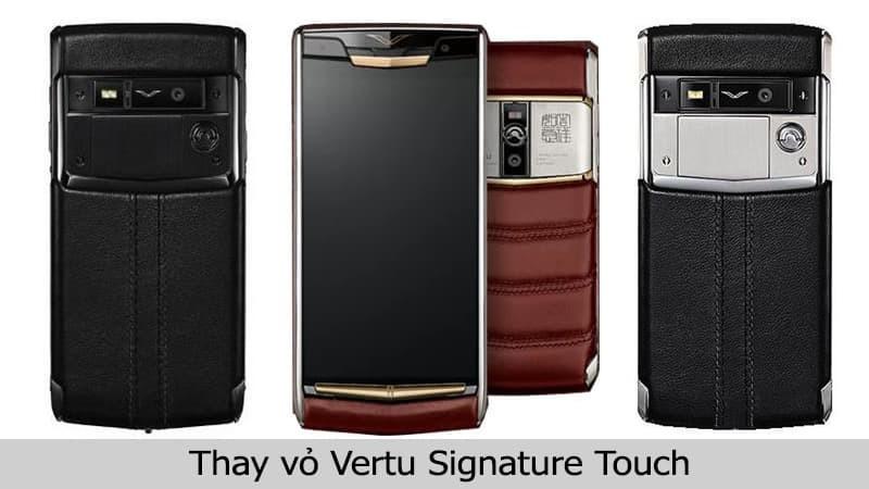 Thay vỏ Vertu Signature Touch uy tín tại TPHCM