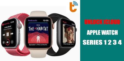 Xóa icloud Apple Watch Series 1, 2, 3, 4, 5