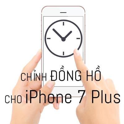 Cách cài đặt, điều chỉnh đồng hồ cho iPhone 7 Plus