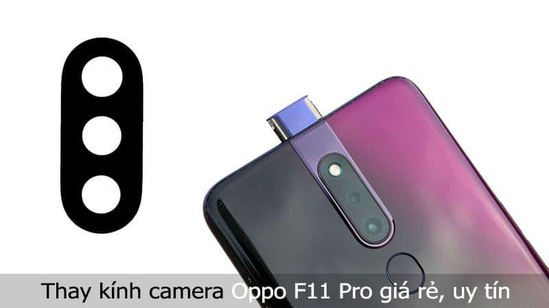 Thay kính camera Oppo F11 Pro giá rẻ, lấy liền tại TPHCM, Hà Nội