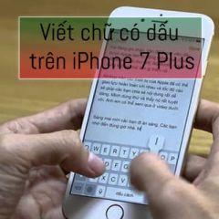 Hướng dẫn cách viết chữ có dấu trên iPhone 7 Plus chi tiết