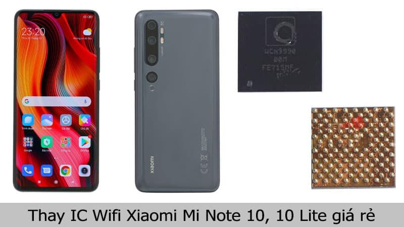 Thay IC Wifi Xiaomi Mi Note 10 giá rẻ, lấy liền