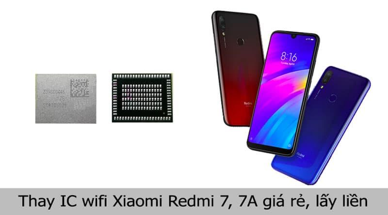 Thay IC wifi Xiaomi Redmi 7, 7A giá rẻ, chính hãng tại TPHCM, Hà Nội