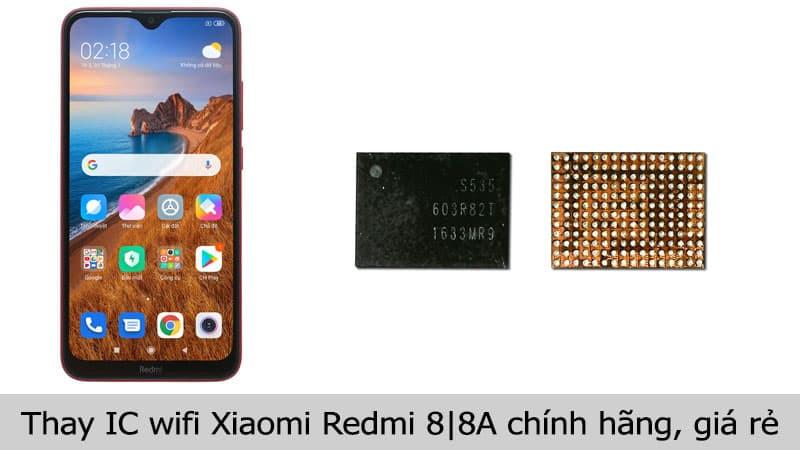 Thay IC wifi Xiaomi Redmi 8, 8A giá rẻ, lấy liền tại TPHCM, Hà Nội