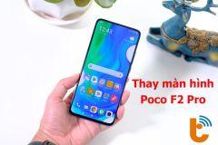 Thay màn hình Poco F2 Pro