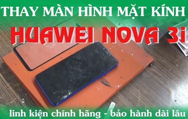 thay-mat-kinh-huawei-nova-3-chinh-hang