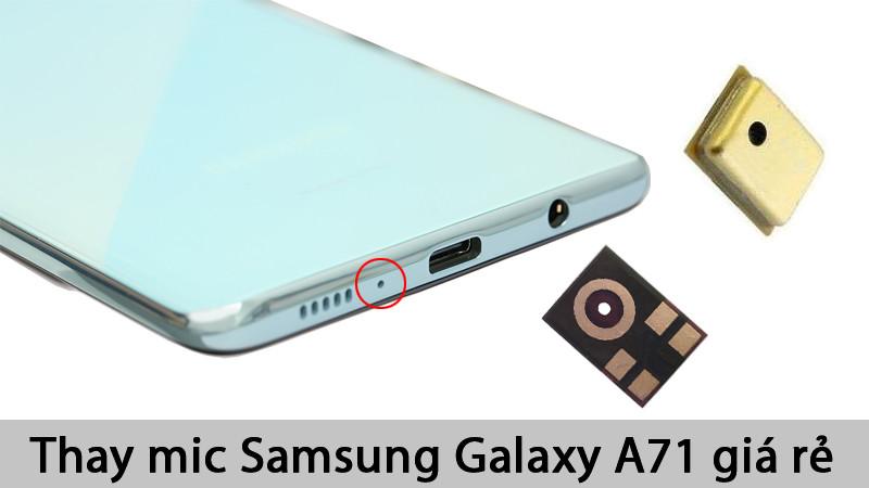 Dịch vụ thay mic Samsung Galaxy A71 giá rẻ, lấy liền
