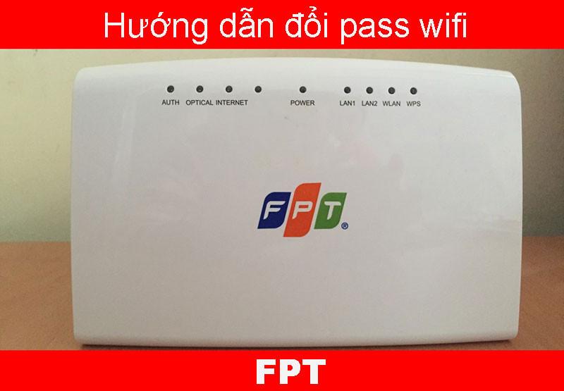 Hướng dẫn những cách đổi pass wifi FPT modem Gpon, Totolink, Draytek