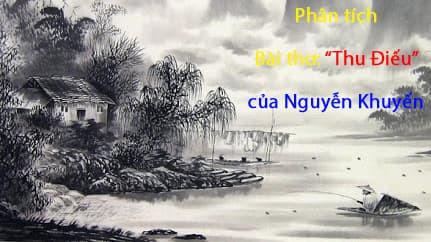"""Phân tích bài thơ """"Câu cá mùa thu"""" (Thu điếu) của Nguyễn Khuyến"""
