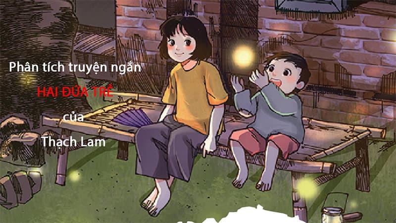 Phân tích truyện ngắn HAI ĐỨA TRẺ của Thạch Lam