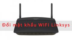 Đổi mật khẩu WIFI Linksys: Hướng dẫn đổi pass WIFI Linksys