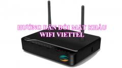 Cách đổi mật khẩu wifi viettel: Cách đổi pass wifi viettel