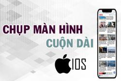 Hướng dẫn cách chụp màn hình dài iPhone (chụp cuộn trang)
