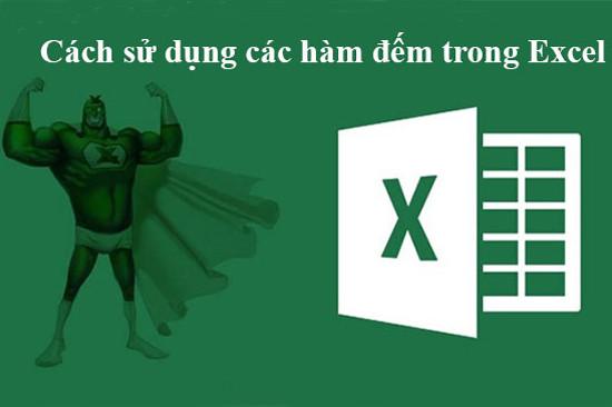 Ý nghĩa, cách dùng 5 hàm đếm trong Excel thông dụng & phổ biến nhất