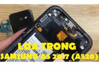 Thay loa trong, loa ngoài Samsung Galaxy A5 2017