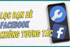 Hướng dẫn cách lọc bạn bè trên Facebook bằng điện thoại đơn giản và nhanh chóng nhất