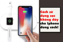 Cách sử dụng sạc không dây iPhone an toàn và đúng cách