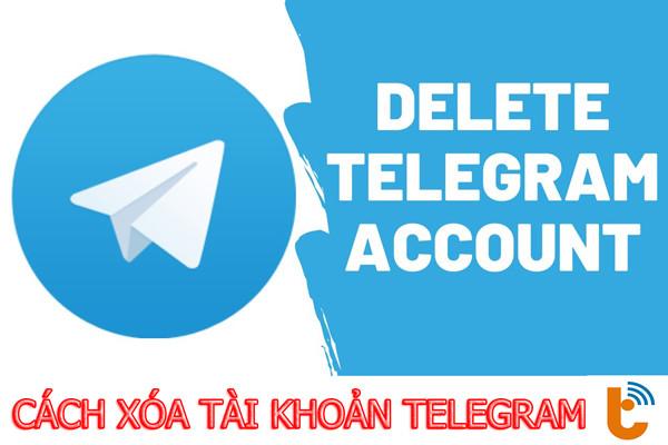 Hướng dẫn cách xóa tài khoản Telegram khi không sử dụng