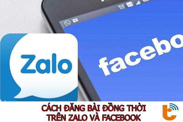 Hướng dẫn cách đăng bài đồng thời trên Zalo và Facebook
