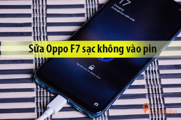 Sửa Oppo F7 sạc không vào pin, báo sạc không vào pin